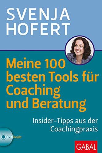 Meine 100 besten Tools für Coaching und Beratung: Svenja Hofert