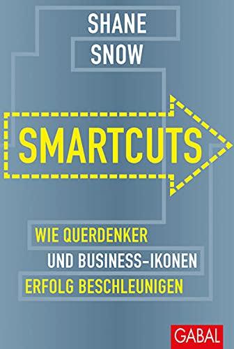 9783869366593: Smartcuts: Wie Querdenker und Business-Ikonen Erfolg beschleunigen