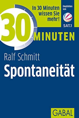30 Minuten Spontaneität: Ralf Schmitt