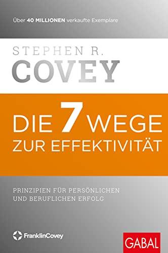 9783869368948: Die 7 Wege zur Effektivität: Prinzipien für persönlichen und beruflichen Erfolg