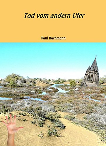 """Paul Bachmann """"Tod vom andern Ufer"""""""