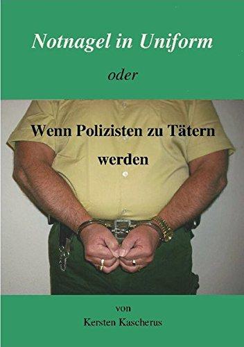 9783869375489: Notnagel in Uniform oder Wenn Polizisten zu T�tern werden
