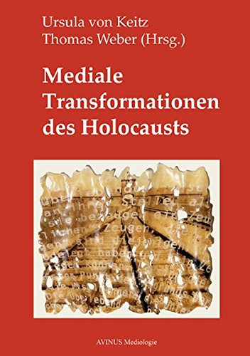Mediale Transformationen des Holocausts: Ursula von Keitz