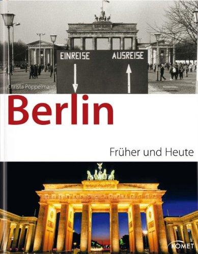 Berlin früher und heute. - Pöppelmann, Christa