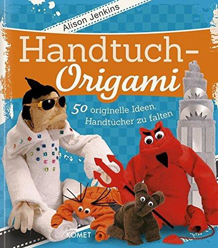 9783869413730: Handtuch-Origami: 50 originelle Ideen, Handtücher zu falten