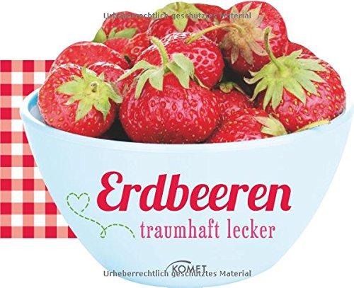 9783869413761: Erdbeeren: traumhaft lecker