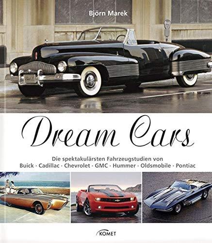 9783869413822: Dream Cars: Die spektakul�rsten Fahrzeugstudien von Buick, Cadillac, Chevrolet, GMC, Hummer, Oldsmobile, Pontiac