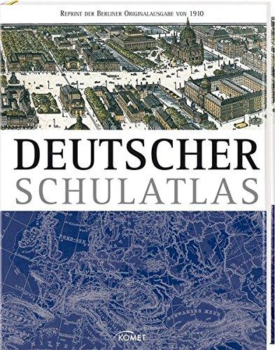 Deutscher Schulatlas: Historischer Atlas, Erstdruck 1910 (Hardback)
