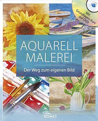 9783869414331: Aquarellmalerei: Der Weg zum eigenen Bild - Mit Grundlagenkurs auf DVD