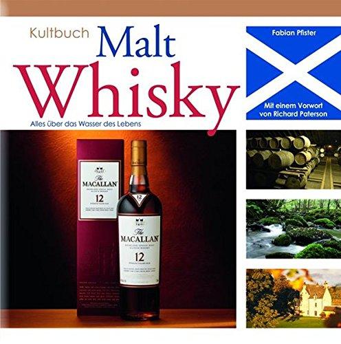 9783869414508: Kultbuch Malt Whisky: Alles über das Wasser des Lebens