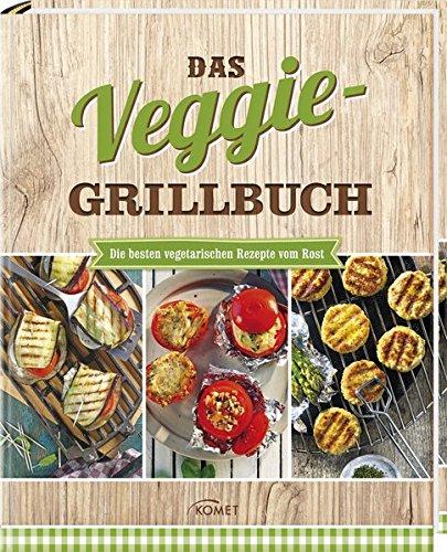 9783869415048: Das Veggie-Grillbuch: Die besten vegetarischen Rezepte vom Rost