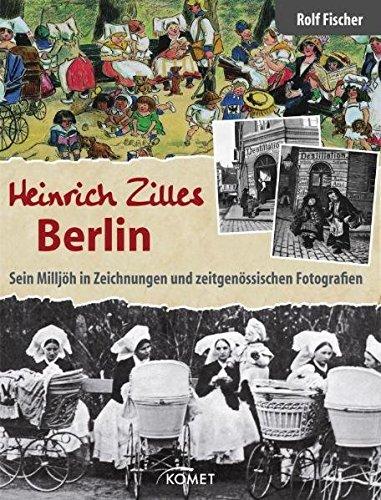 9783869415062: Heinrich Zilles Berlin: Sein Milljöh in Zeichnungen und zeitgenössischen Fotografien