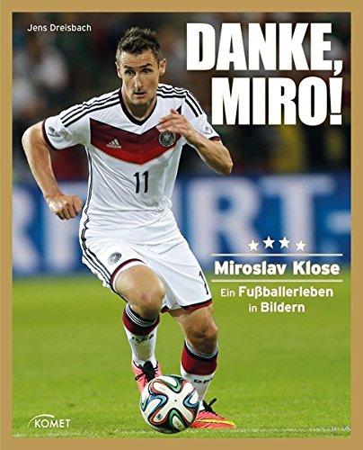 9783869415161: Danke Miro!: Ein Fußballerleben in Bildern