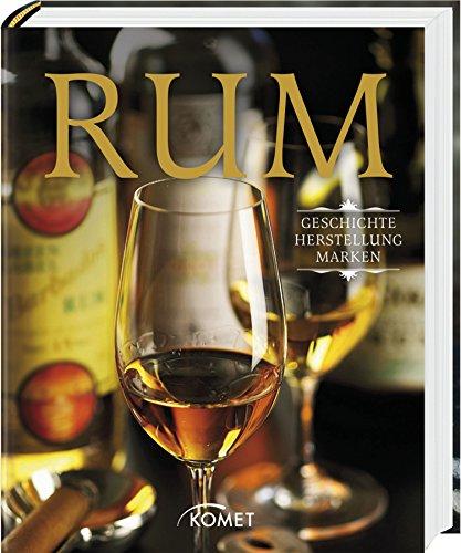 Rum: Geschichte, Herstellung, Marken: Ulrike Lowis