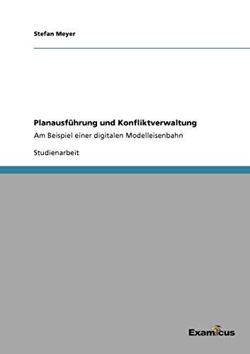 Planausfuhrung Und Konfliktverwaltung: Stefan Meyer