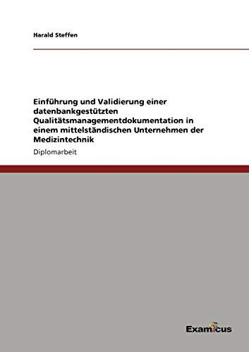 9783869430751: Einführung und Validierung einer datenbankgestützten Qualitätsmanagementdokumentation in einem mittelständischen Unternehmen der Medizintechnik (German Edition)