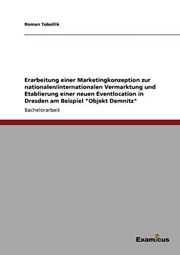 Erarbeitung Einer Marketingkonzeption Zur NationalenInternationalen Vermarktung Und Etablierung ...