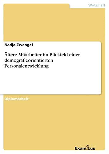 9783869432120: Ältere Mitarbeiter im Blickfeld einer demografieorientierten Personalentwicklung (German Edition)