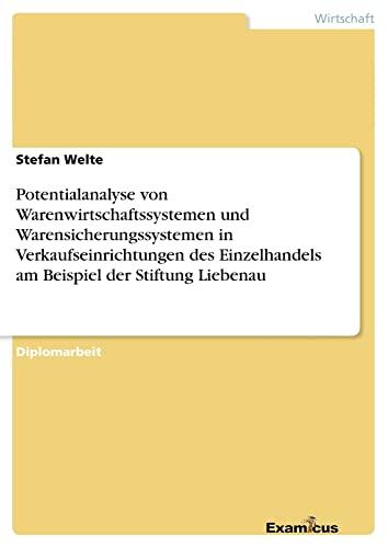 Potentialanalyse von Warenwirtschaftssystemen und Warensicherungssystemen in Verkaufseinrichtungen: Stefan Welte