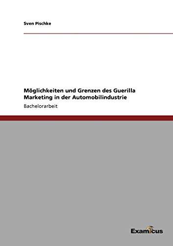 9783869433974: M�glichkeiten und Grenzen des Guerilla Marketing in der Automobilindustrie