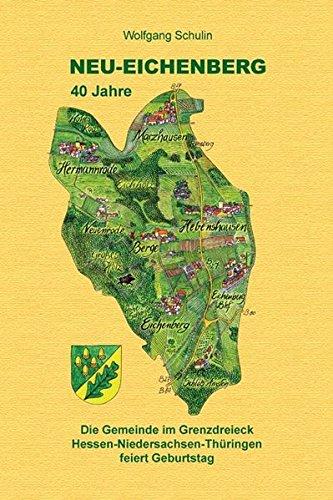 9783869440330: Neu-Eichenberg - 40 Jahre: Die Gemeinde im Grenzdreieck Hessen-Niedersachsen-Thüringen feiert Geburtstag