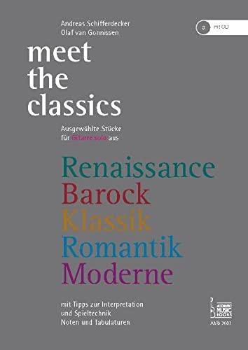 9783869470870: Meet the Classics: Ausgewählte Stücke für Gitarre solo aus Renaissance, Barock, Klassik, Romantik, Moderne mit Tipps zur Interpretation und Spieltechnik
