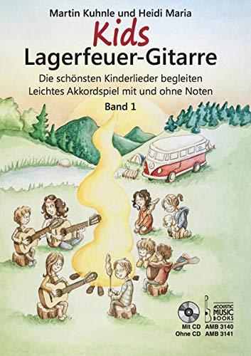 Kids Lagerfeuer-Gitarre, m. Audio-CD. Bd.1: Kuhnle, Martin /