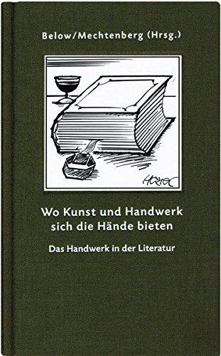 9783869501963: Wo Kunst und Handwerk sich die Hände bieten: Das Handwerk in der Literatur