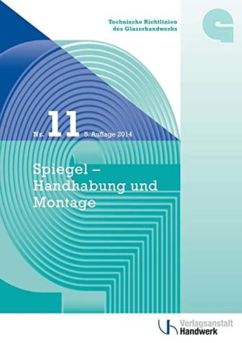 9783869502649: Technische Richtlinie des Glaserhandwerks Nr. 11: Spiegel - Handhabung und Montage