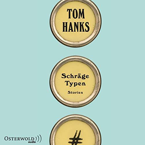 Schrage Typen: Stories: 7 CDs: Tom Hanks, Chris