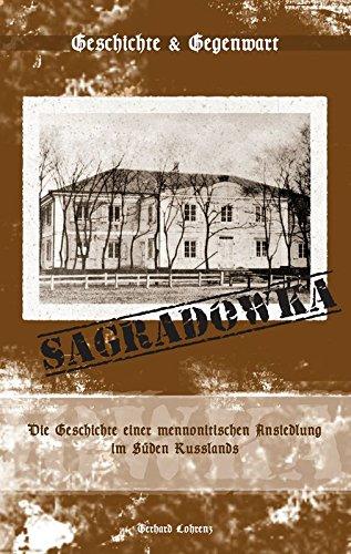 Sagradowka: Die Geschichte einer mennonitischen Ansiedlung im: Gerhard Lohrenz