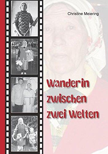 Wanderin zwischen zwei Welten: Meiering, Christine