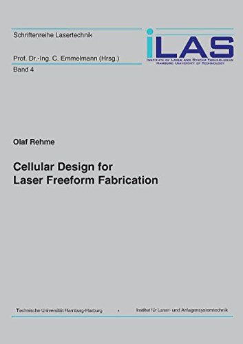 Cellular Design for Laser Freeform Fabrication: Olaf Rehme