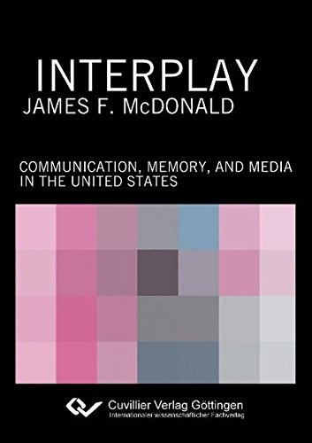 9783869553221: Interplay: Communication, Memory, and Media in the United States