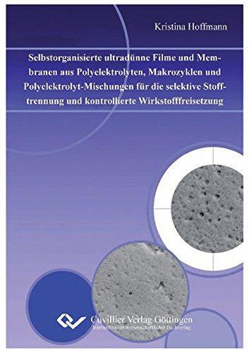 9783869553665: Selbstorganisierte ultrad�nne Filme und Membranen aus Polyelektrolyten, Makrozyklen und Polyelektrolyt-Mischungen f�r die selektive Stofftrennung und kontrollierte Wirkstofffreisetzung