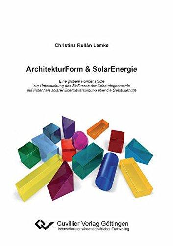 9783869553719: ArchitekturForm & SolarEnergie: Eine globale Formenstudie zur Untersuchung des Einflusses der Geb�udegeometrie auf Potentiale solarer Energieversorgung �ber die Geb�udeh�lle