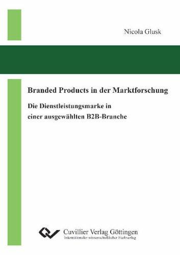 9783869553818: Branded Products in der Marktforschung: Die Dienstleistungsmarke in einer ausgewählten B2B-Branche