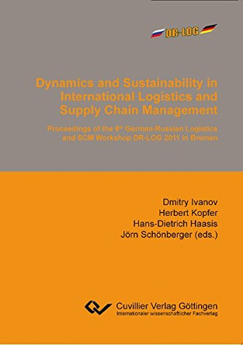 Dynamics and Sustainability in International Logistics and Supply Chain Management: Dmitry Ivanov