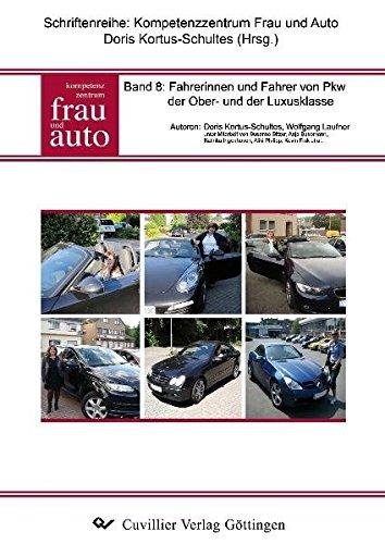 Band 8: Fahrerinnen und Fahrer von PKW der Ober- und der Luxusklasse