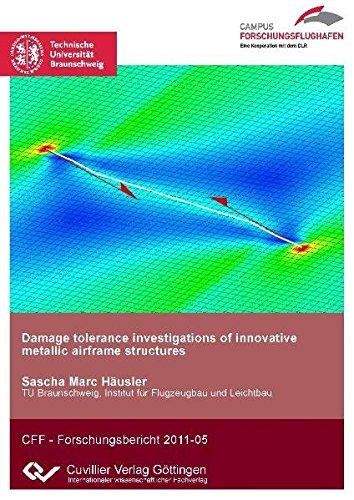Damage tolerance investigations of innovative metallic airframe structures (Paperback): Sascha Hä...