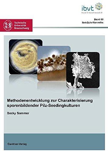 Methodenentwicklung zur Charakterisierung sporenbildender Pilz-Seedingkulturen: Becky Sommer