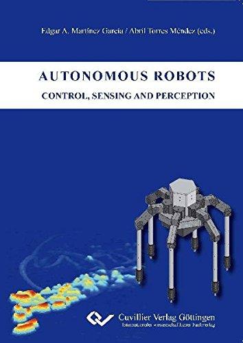 9783869558660: Autonomous Robots: Control, Sensing and Perception