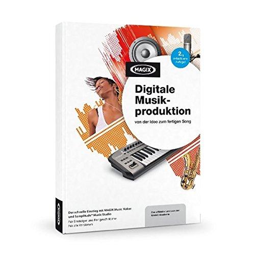 9783869604497: MAGIX Digitale Musikproduktion - von der Idee zum fertigen Song: Mit MAGIX Music Maker und MAGIX Samplitude® Music Studio