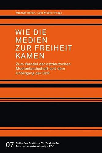 Wie die Medien zur Freiheit kamen. Zum Wandel der ostdeutschen Medienlandschaft seit dem Untergang der DDR - Haller, Michael Mükke, Lutz