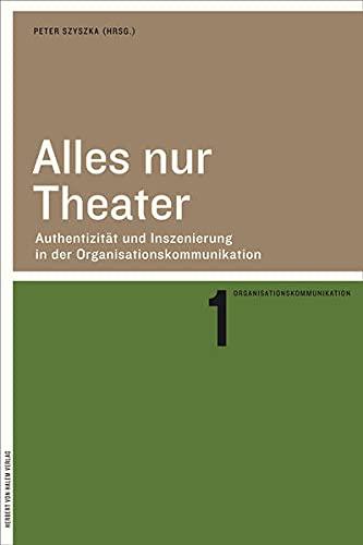 9783869620442: Alles nur Theater. Authentizität und Inszenierung in der Organisationskommunikation