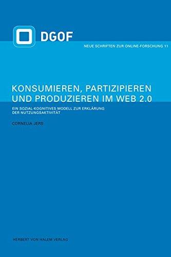 9783869620718: Konsumieren, Partizipieren und Produzieren im Web 2.0. Ein sozial-kognitives Modell zur Erklärung der Nutzungsaktivität