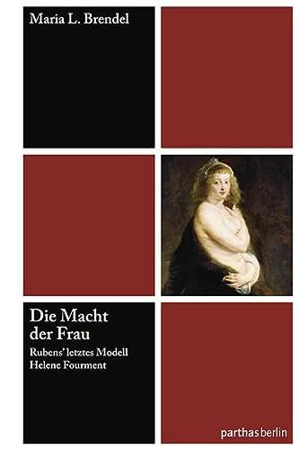 9783869640372: Die Macht der Frau: Rubens' letztes Modell Helene Fourment
