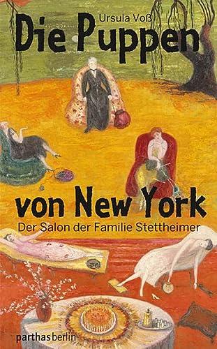 Die Puppen von New York. Der Salon der Familie Stettheimer - Ursula, Voß