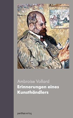 Erinnerungen eines Kunsthändlers: Ambroise Vollard