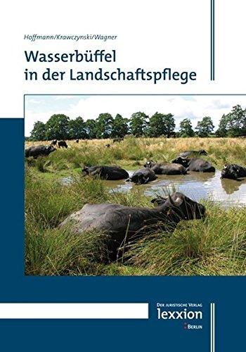 Wasserbuffel in Der Landschaftspflege (Paperback) - Jan Hoffmann, Rene Krawczynski, Hans-Georg Wagner